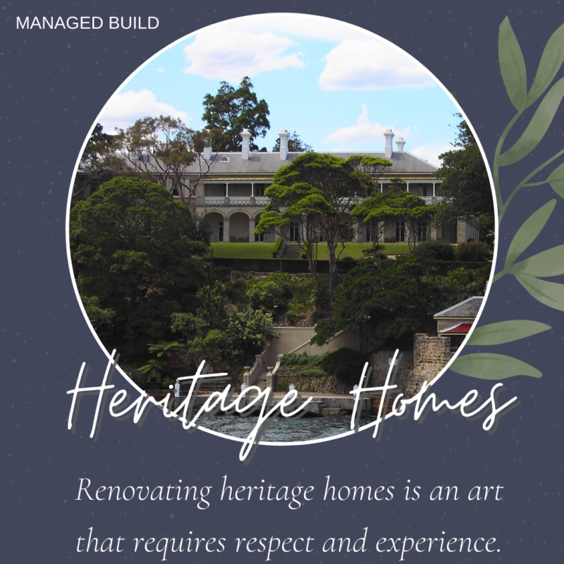 Heritage Homes Managed Build Infographic. Renovating Heritage Homes is an art that requires respect and experience.
